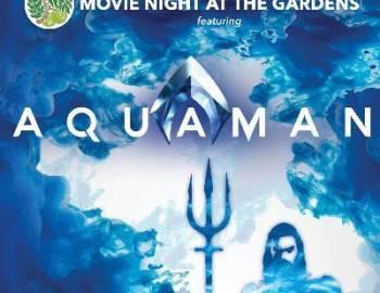 NTBG Movies in the Garden Aquaman
