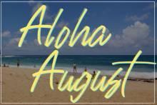 Aloha August Poipu Kauai